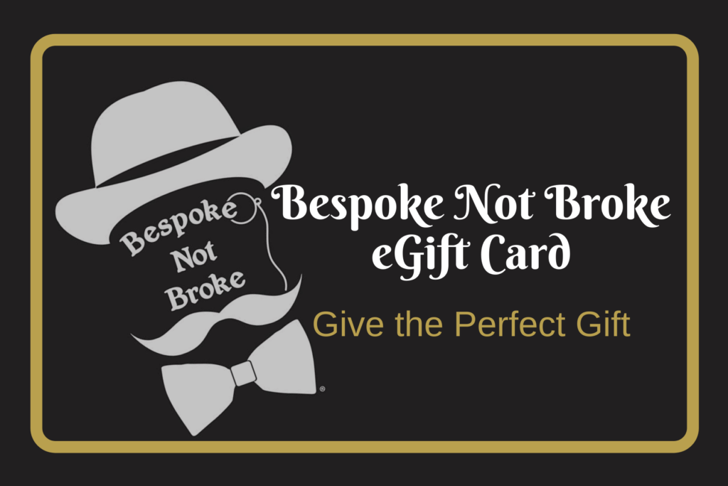 Give the PERFECT Gift - Bespoke not Broke eGift Card
