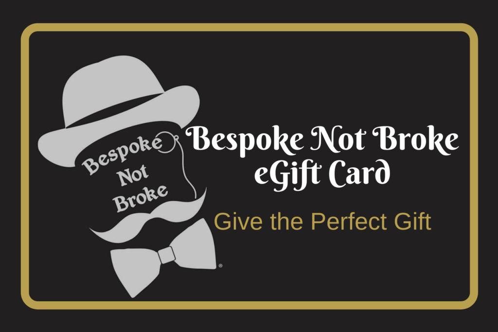 Give the PERFECT Gift - Bespoke not Broke eGift Card